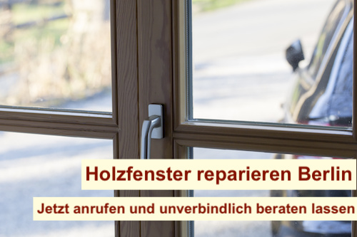 Holzfenster reparieren Berlin